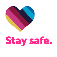 Outline of a heart with coloured stripes in it and the message Stay Safe