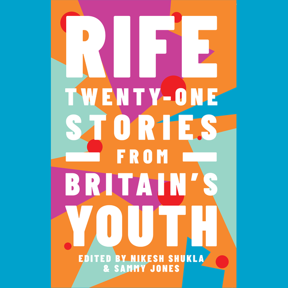 Cover of Rife: Twenty-One Stories from Britain's Youth